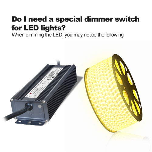 Do I need a special dimmer switch for LED lights?